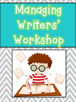 Managing Writers' Workshop: Focus Wall & Writing Center