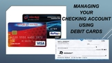 Managing Your Checking Account using a Debit Card