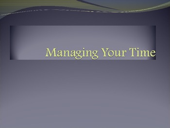 Managing Your Time PowerPoint Lesson for Student Success