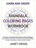 Mandala Coloring Pages Workbook - Learn and Create Series