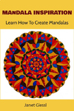 Mandala Inspiration - Learn How To Create Mandalas