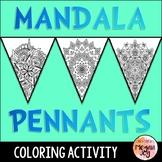 Mandala Pennants - Coloring Activity