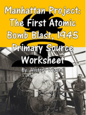 Manhattan Project: The First Atomic Bomb Blast, 1945 Primary Source Worksheet