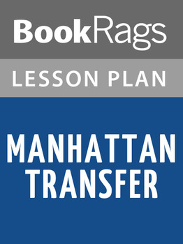 Manhattan Transfer Lesson Plans