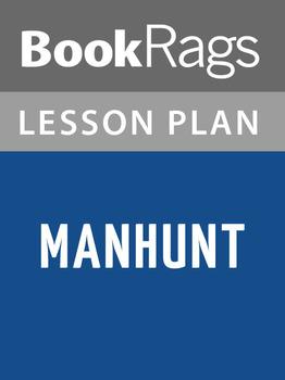 Manhunt Lesson Plans