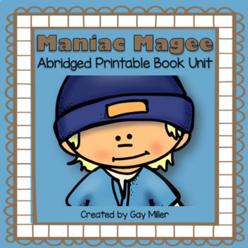 Maniac Magee Abridged Novel Study: vocabulary, comprehension, writing