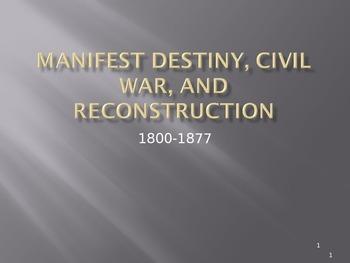 Manifest Destiny, Civil War, and Reconstruction 1800-1877