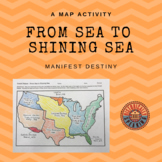 Manifest Destiny - Map- From Sea to Shining Sea!