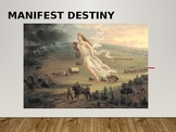 Manifest Destiny PPT (APUSH: Period 4 and 5)