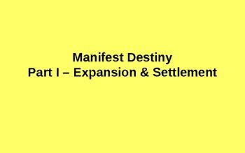 Manifest Destiny Part I Notes & Pop Quiz