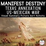 Manifest Destiny - U.S. Mexican War - Visual Summary Picture Sort  (baggies)