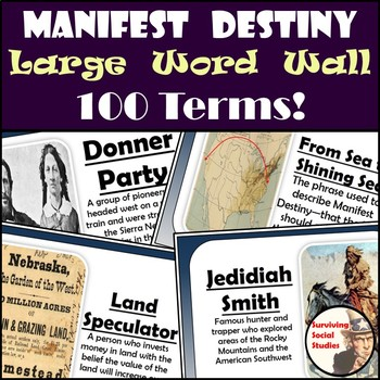 Manifest Destiny Word Wall - 100 Terms/People/Definitions/Images - One per Sheet