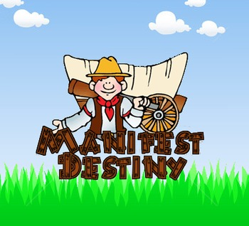 Manifest Destiny, Young Nation Summative Review and Exam
