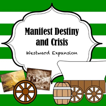 Manifest Destiny and the beginning of the Civil War PowerPoint