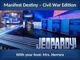 Manifest Destiny through the Civil War Jeopardy review