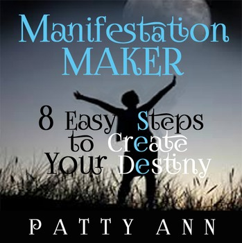 Manifest Your Destiny in 8 Easy Steps > Fast, Fun Steps that Work 4 Anyone!
