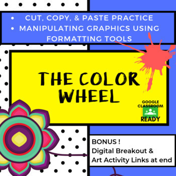 Manipulating Graphics, Copy & Paste with the Color Wheel! Google Slides