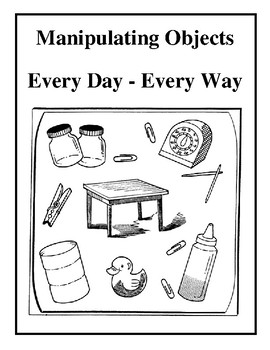 Manipulating Objects: Every Day - Every Way Learning Center