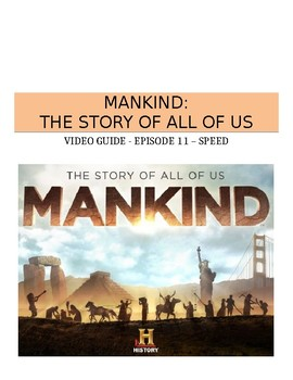 Mankind: The Story of All of US (Episode 11: Speed) Video Guide