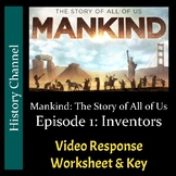 Mankind The Story of All of Us - Episode 1: Inventors - Video Worksheet/Key