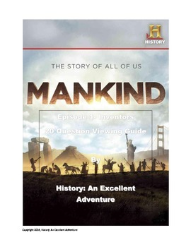 Mankind: The Story of All of Us Episode 1 (Inventors) Viewing Guide