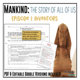 Mankind: The Story of All of Us Episode 1: Inventors Worksheet & Google Doc