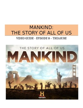 Mankind The Story of All of Us: Episode 8 (Treasure) - Video Guide
