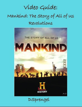 Mankind The Story of All of Us Revolutions Episode 2013 Video Guide and Essay