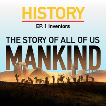 Mankind the Story of all of US Inventors Ep. 1 FREE SAMPLE