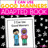 I Have Good Manners: Adapted Book for Students with Autism & Special Needs