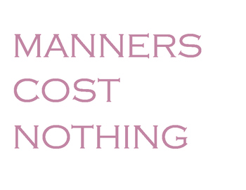 Manners Cost Nothing Poster