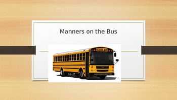 Manners and Safety on the Bus