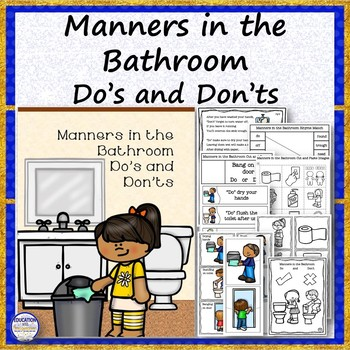 Manners In The Bathroom Do 39 S And Don 39 Ts By Education With Imagination