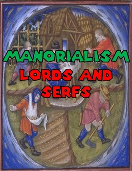 Manorialism: Lords and Serfs