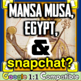 Mansa Musa, Egypt, and Snapchat? Students analyze the stop & create Snapchats!