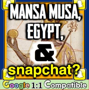 Mansa Musa, Egypt, and Snapchat? Students analyze the stop & create Snapchats!