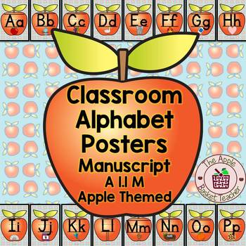 Classroom Alphabet Posters~Manuscript/Printed~Apple Themed