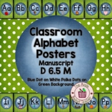 Classroom Alphabet Posters~Manuscript~ Blue Dot on Green P