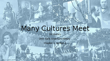 Many Cultures Meet: European, Native American, and African cultures in 1492