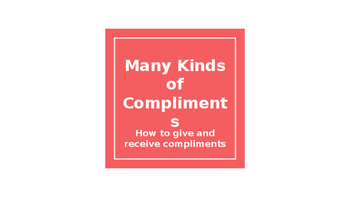 Many Kinds of Compliments