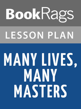 Many Lives, Many Masters Lesson Plans