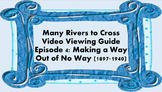 Many Rivers to Cross Viewing Guide: 1897-1940
