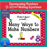 Decomposing Numbers & Writing Equations:  Many Ways to Make Numbers