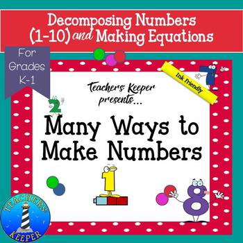 Decomposing Numbers & Writing Equations:  Many Ways to Mak