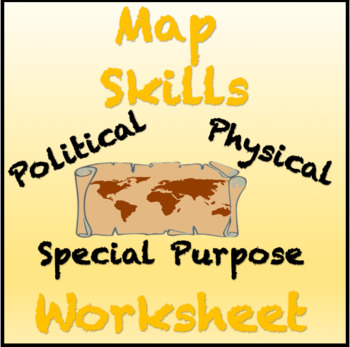 Map Skills Activity Worksheet: Physical, Political, Special Maps (Editable)