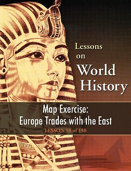 Map Exercise: Europe Trades with the East, WORLD HISTORY LESSON 58 of 150, +Quiz
