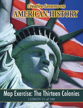 Map Exercise: Thirteen Colonies, AMERICAN HISTORY LESSON 11 of 100 Activity+Quiz