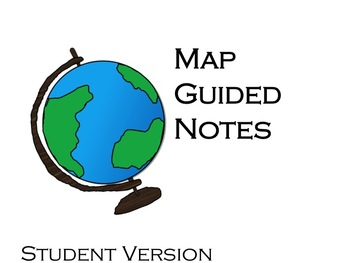 Map Guided notes- Student version