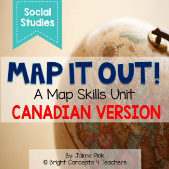Map It Out! A Map Skills Unit {Canadian Version}