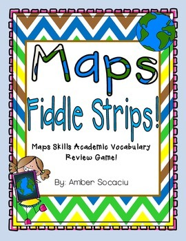 Map Skills Academic Vocabulary Fiddle Strips!